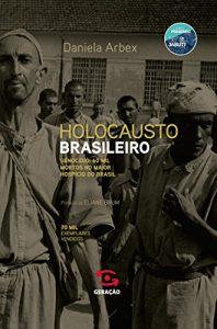 Livros Brasileiros - Holocausto Brasileiro deDaniela Arbex
