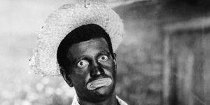 Blackface - Prática comum no século 19, hoje é vista como racismo