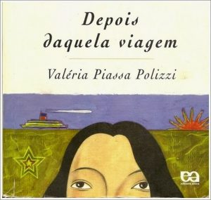 Livros brasileiros - Depois Daquela Viagem deValériaPollizi